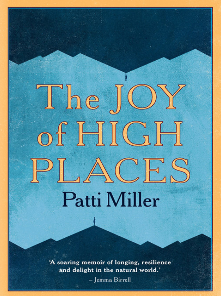 The cover of The Joy of High Places by Patti Miller